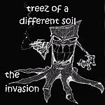 Treez Of A Different Soil The Invasion (Parental Advisory)