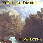 Tom Byrne The Last Druids