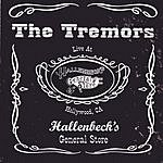 The Tremors Live At Hallenbeck's General Store