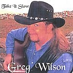 Greg Wilson Take It Slow