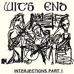 Wit's End Interjections Part 1