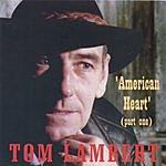 Tom Lambert 'American Heart' (Part One)