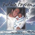 Joe Wamsley Father To Son