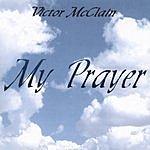 Victor McClain My Prayer