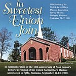 United Sacred Harp Musical Association In Sweetest Union Join