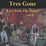 Tres Gone Live At The Dunes, Vol.2