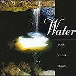 Water Start With A Prayer