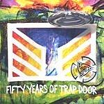 Trap Door 50 Years Of Trap Door