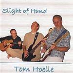 Tom Hoelle Slight Of Hand