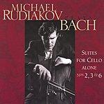Michael Rudiakov Bach Suites For Cello Alone