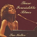 Sue Keller Those Irresistible Blues