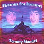 Tommy Mandel Themes For Dreams