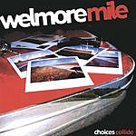 Welmore Mile Choices Collide