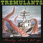 Tremulants Baby Don't Let Go E.P.