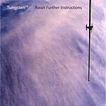 Tungsten74 Await Further Instructions