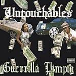 The Untouchables Guerrilla Pimpin (Parental Advisory)