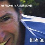 Jeff Witzeman & The Jealous Housewives Oh My God
