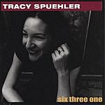 Tracy Spuehler Six Three One