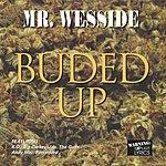 Mr. Wesside Buded Up (Parental Advisory)