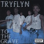 E-Vol Tryflyn To The Grave (Parental Advisory)