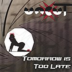 Un-Cut Tomorrow Is Too Late