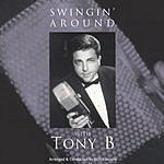 Tony B. Swingin' Around With Tony B