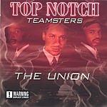 TopNotchTeamsters The Union (Parental Advisory)