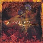 The Michael Ross Band Anger To Passion