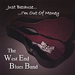 The West End Blues Band Just Because I'm Out Of Money