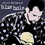 Wesley Bob Warren Blue Hole