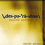 Trevor Walker Desperation (Modern Worship)
