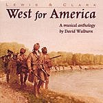 David Walburn Lewis & Clark: West For America