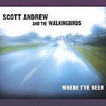 Scott Andrew & The Walkingbirds Where I've Been