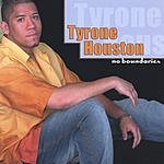 Tyrone Houston No Boundaries