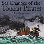 Toucan Pirates Sea Changes Of The Toucan Pirates