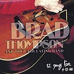 Brad Thompson & The Undulating Band 12 Songs Live