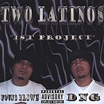 Two Latinos 1st  Project (Parental Advisory)