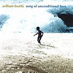 William Beatty Song Of Unconditional Love