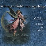 Mary VanArsdel When At Night I Go To Sleep, Lullabies For Children And Adults