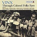 Vinx Through Colored Folks Eyes