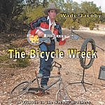 Wade Jacoby The Bicycle Wreck:  A Tribute To The Jacoby Brothers