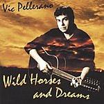 Vic Pellerano Wild Horses And Dreams