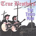 The True Brothers The Third Man