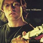 Trey Williams The Greatest Witness