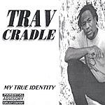 Trav Cradle My True Identity (Parental Advisory)