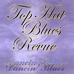 Top Hat Blues Revue Dancin' Blues