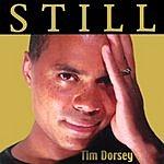 Tim Dorsey Still