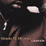 Wade O. Brown Complete