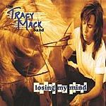 Tracy Mack Losing My Mind