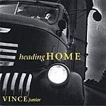 Vince Junior Heading Home